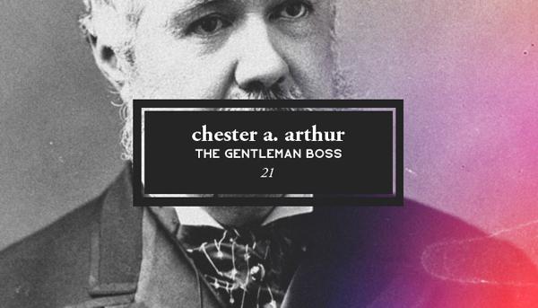 Twenty First President Chester A Arthur 1830-1886