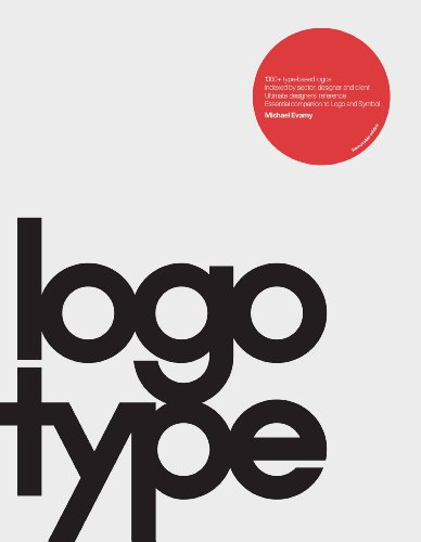 Logotype: Corporate Identity Book, Branding Reference for Designers and Design Students
